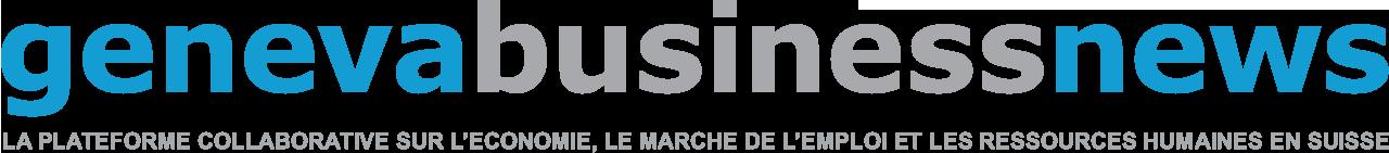 Geneva Business News | Actualités: Emploi, RH, économie, entreprises, Genève, Suisse.