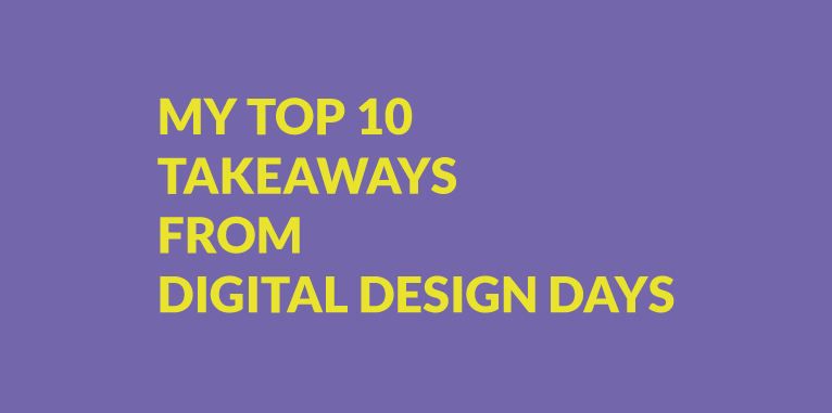My Top 10 Takeaways from Digital Design Days