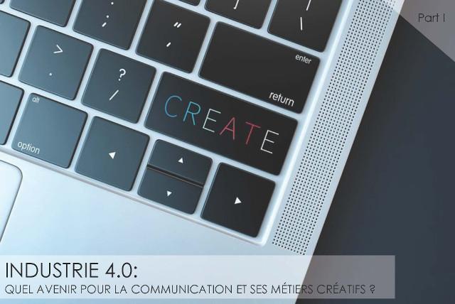 Révolution 4.0 : Le futur de la communication et ses métiers créatifs – P. 1